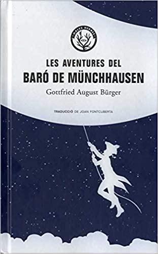 Gottfried August Bürger Les aventures del baró de Münchhausen. Barcelona: Males Herbes, 2019. Traducció de Joan Fontcoberta.