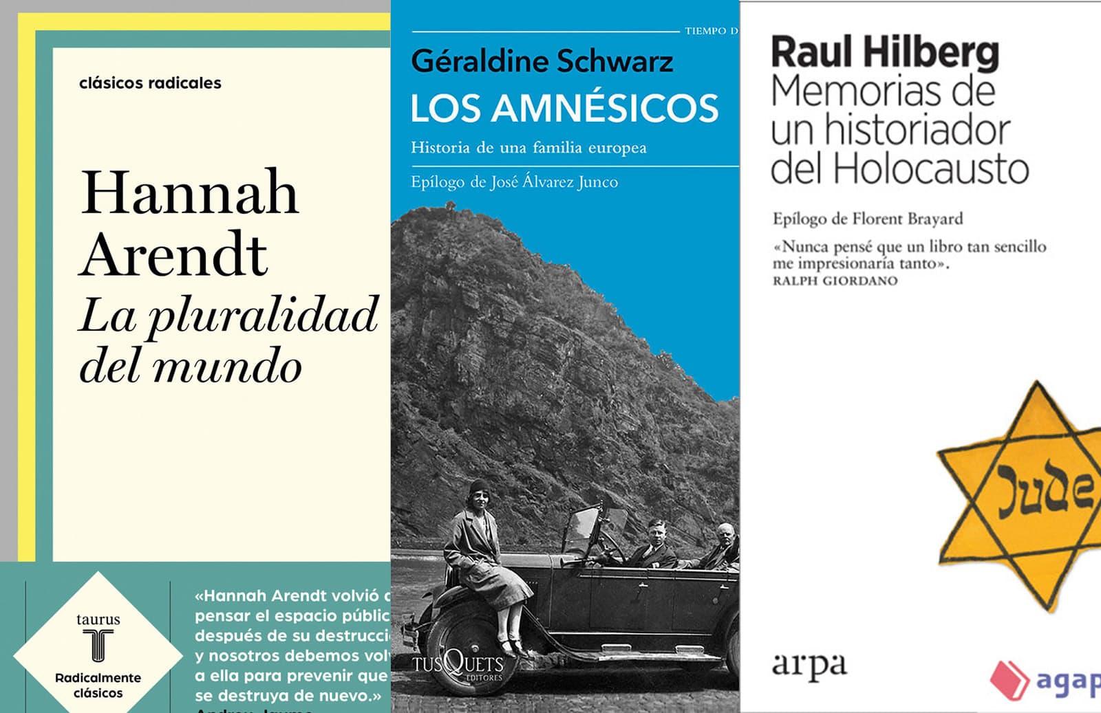 La pluralidad del mundo d'Hannah Arendt, Los amnésicos de Geraldine Schwarz i Memorias de un historiador del Holocausto de Raul Hilberg